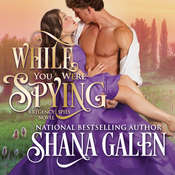 While You Were Spying Audiobook, by Shana Galen