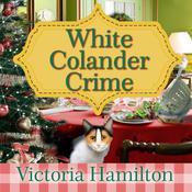 White Colander Crime Audiobook, by Victoria Hamilton