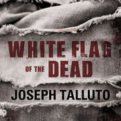 White Flag of the Dead: Zombie Survival Series Audiobook, by Joseph Talluto