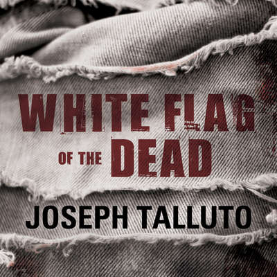 White Flag of the Dead: Zombie Survival Series Audiobook, by