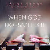 When God Doesnt Fix It: Lessons You Never Wanted to Learn, Truths You Cant Live Without Audiobook, by Laura Story