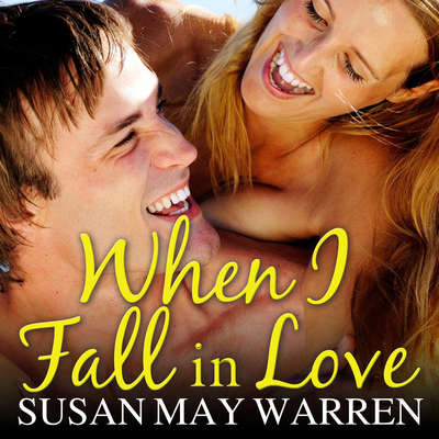 When I Fall in Love Audiobook, by Susan May Warren