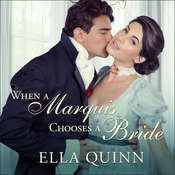 When a Marquis Chooses a Bride Audiobook, by Ella Quinn