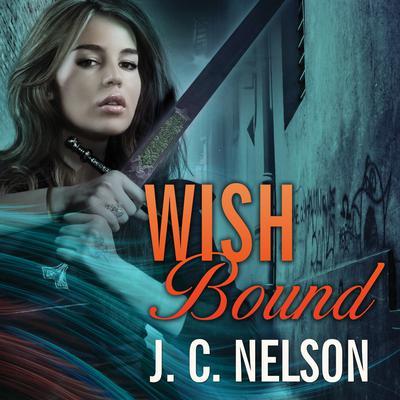 Wish Bound Audiobook, by J. C. Nelson