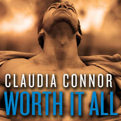 Worth It All Audiobook, by Claudia Connor