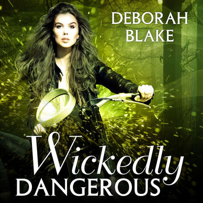 Wickedly Dangerous Audiobook, by Deborah Blake
