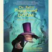 Dr. Fell and the Playground of Doom Audiobook, by David Neilsen