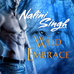 Wild Embrace: A Psy-Changeling Anthology Audiobook, by Nalini Singh