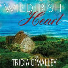 Wild Irish Heart Audiobook, by Tricia O'Malley