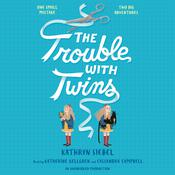 The Trouble with Twins Audiobook, by Kathryn Siebel