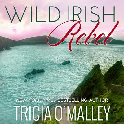 Wild Irish Rebel Audiobook, by Tricia O'Malley