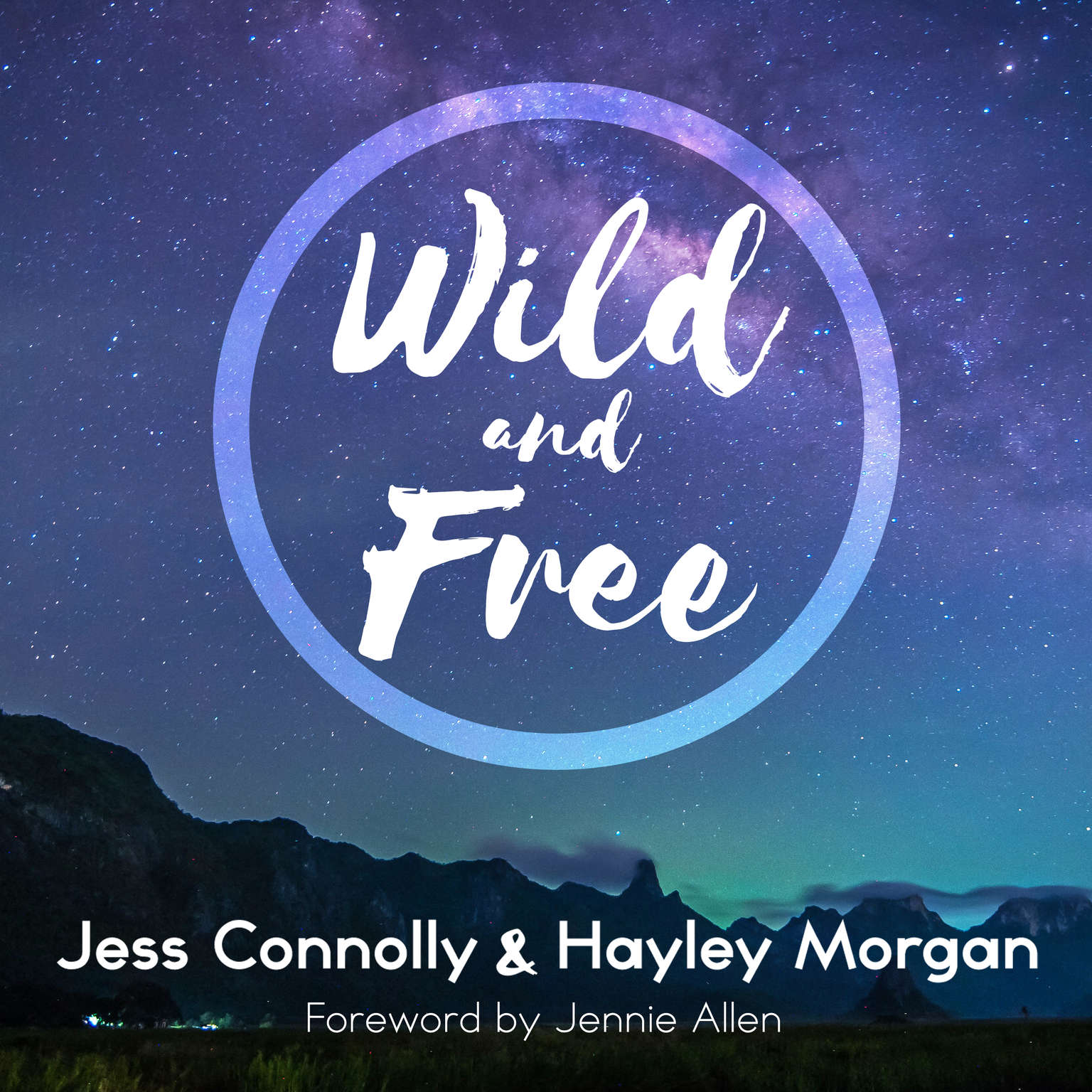 Wild and Free: A Hope-Filled Anthem for the Woman Who Feels She is Both Too Much and Never Enough Audiobook, by Jess Connolly