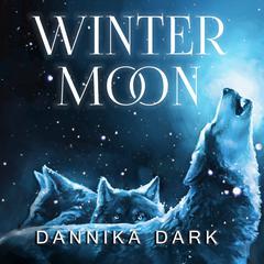 Winter Moon Audiobook, by Dannika Dark