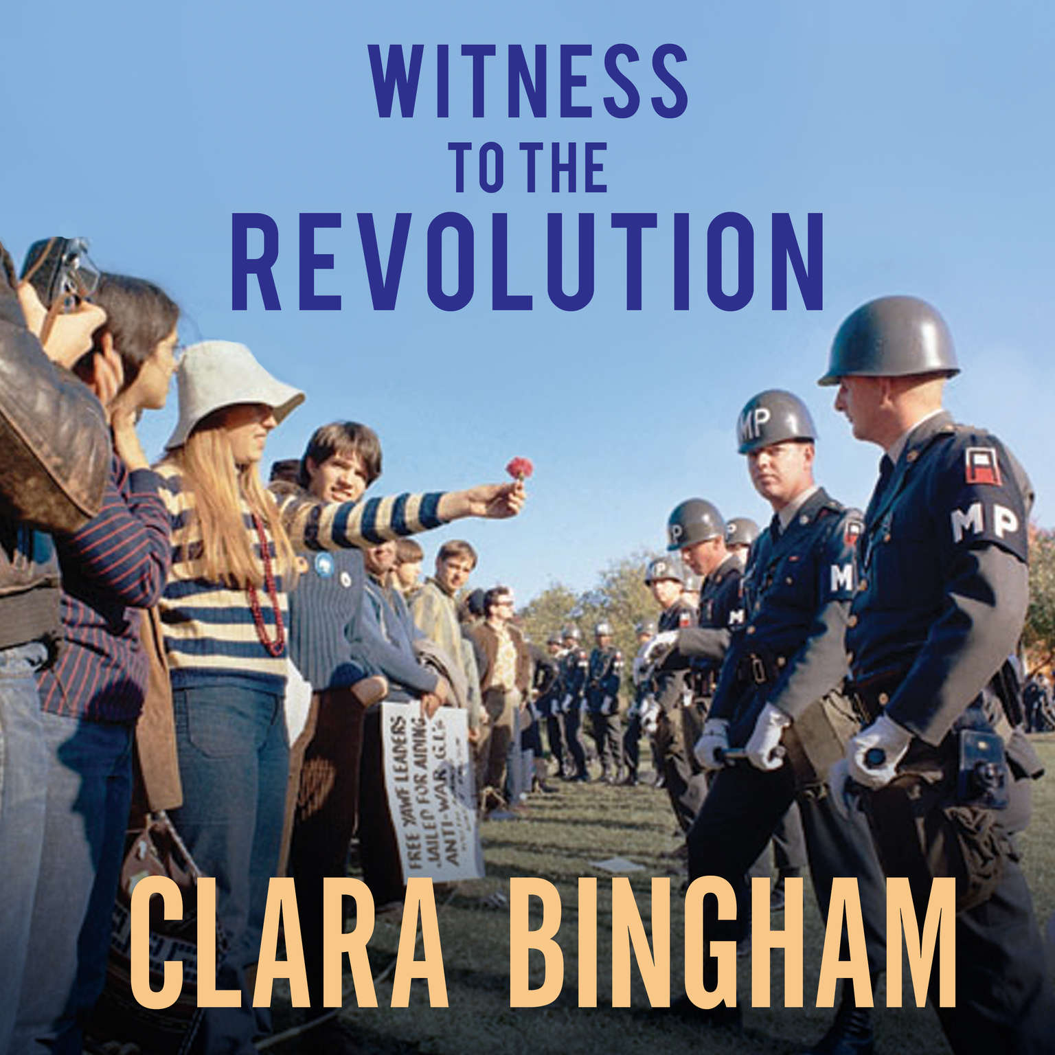 Witness to the Revolution: Radicals, Resisters, Vets, Hippies, and the Year America Lost Its Mind and Found Its Soul Audiobook, by Clara Bingham