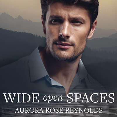 Wide Open Spaces Audiobook, by Aurora Rose Reynolds