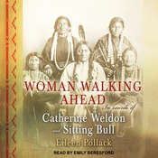 Woman Walking Ahead: In Search of Catherine Weldon and Sitting Bull Audiobook, by Eileen Pollack