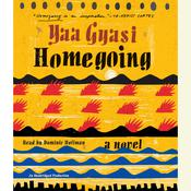 Homegoing: A novel, by Yaa Gyasi
