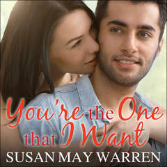 Youre the One That I Want Audiobook, by Susan May Warren