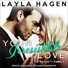 Your Irresistible Love  Audiobook, by Layla Hagen