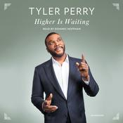 Higher Is Waiting: Passages of Inspiration Audiobook, by Tyler Perry