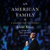 An American Family: A Memoir of Hope and Sacrifice Audiobook, by Khizr Khan