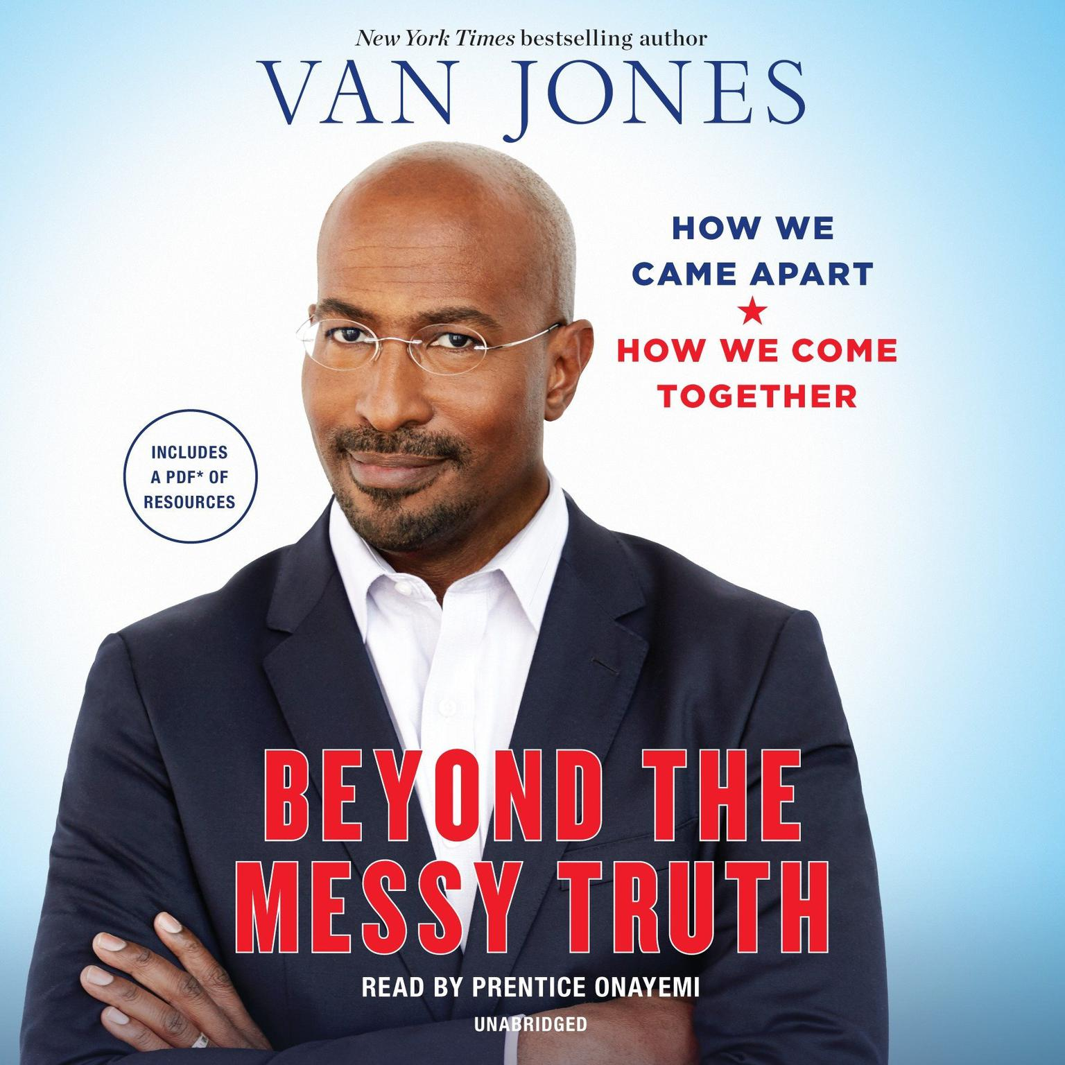 Beyond the Messy Truth: How We Came Apart, How We Come Together Audiobook, by Van Jones