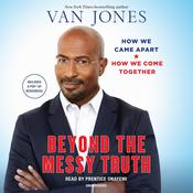 Beyond the Messy Truth Audiobook, by Van Jones