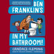 Ben Franklins in My Bathroom! Audiobook, by Candace Fleming