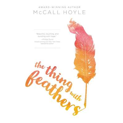 The Thing with Feathers Audiobook, by McCall Hoyle