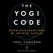 The Yogi Code: Seven Universal Laws of Infinite Success Audiobook, by Yogi Cameron