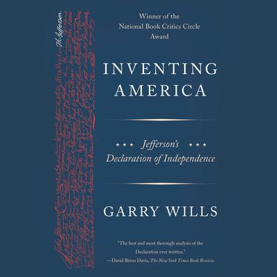 Inventing America: Jeffersons Declaration of Independence Audiobook, by Garry Wills