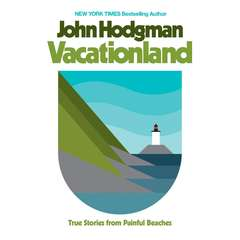 Vacationland: True Stories from Painful Beaches Audiobook, by John Hodgman