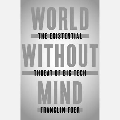World Without Mind Audiobook, by Franklin Foer