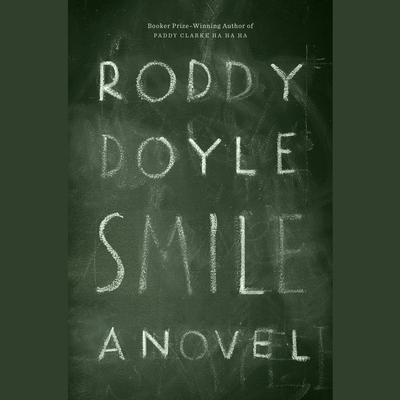 Smile: A Novel Audiobook, by Roddy Doyle