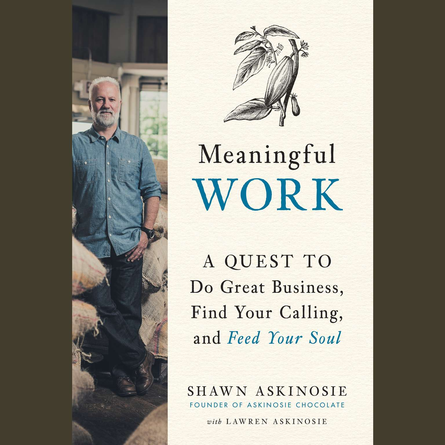 Meaningful Work: A Quest to Do Great Business, Find Your Calling, and Feed Your Soul Audiobook, by Shawn Askinosie