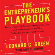 The Entrepreneur's Playbook: More than 100 Proven Strategies, Tips, and Techniques to Build a Radically Successful Business, by Leonard C. Green