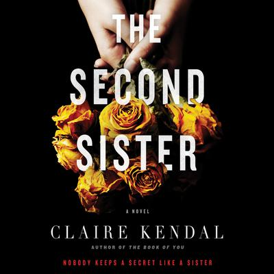 The Second Sister: A Novel Audiobook, by Claire Kendal