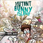 Mutant Bunny Island Audiobook, by Obert Skye