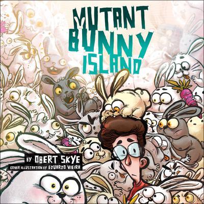 Mutant Bunny Island Audiobook, by Obert Skye