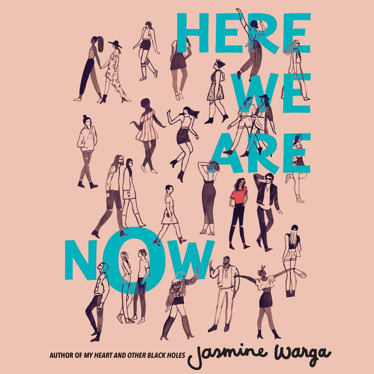 Here We Are Now Audiobook, by Jasmine Warga