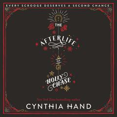 The Afterlife of Holly Chase Audiobook, by Cynthia Hand