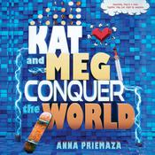 Kat and Meg Conquer the World Audiobook, by Anna Priemaza