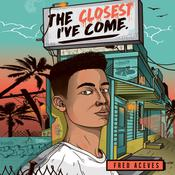 The Closest I've Come Audiobook, by Fred Aceves