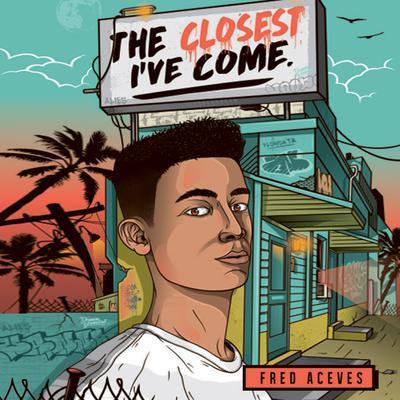 The Closest Ive Come Audiobook, by Fred Aceves