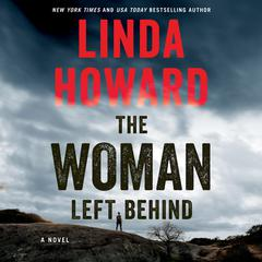The Woman Left Behind: A Novel Audiobook, by Linda Howard