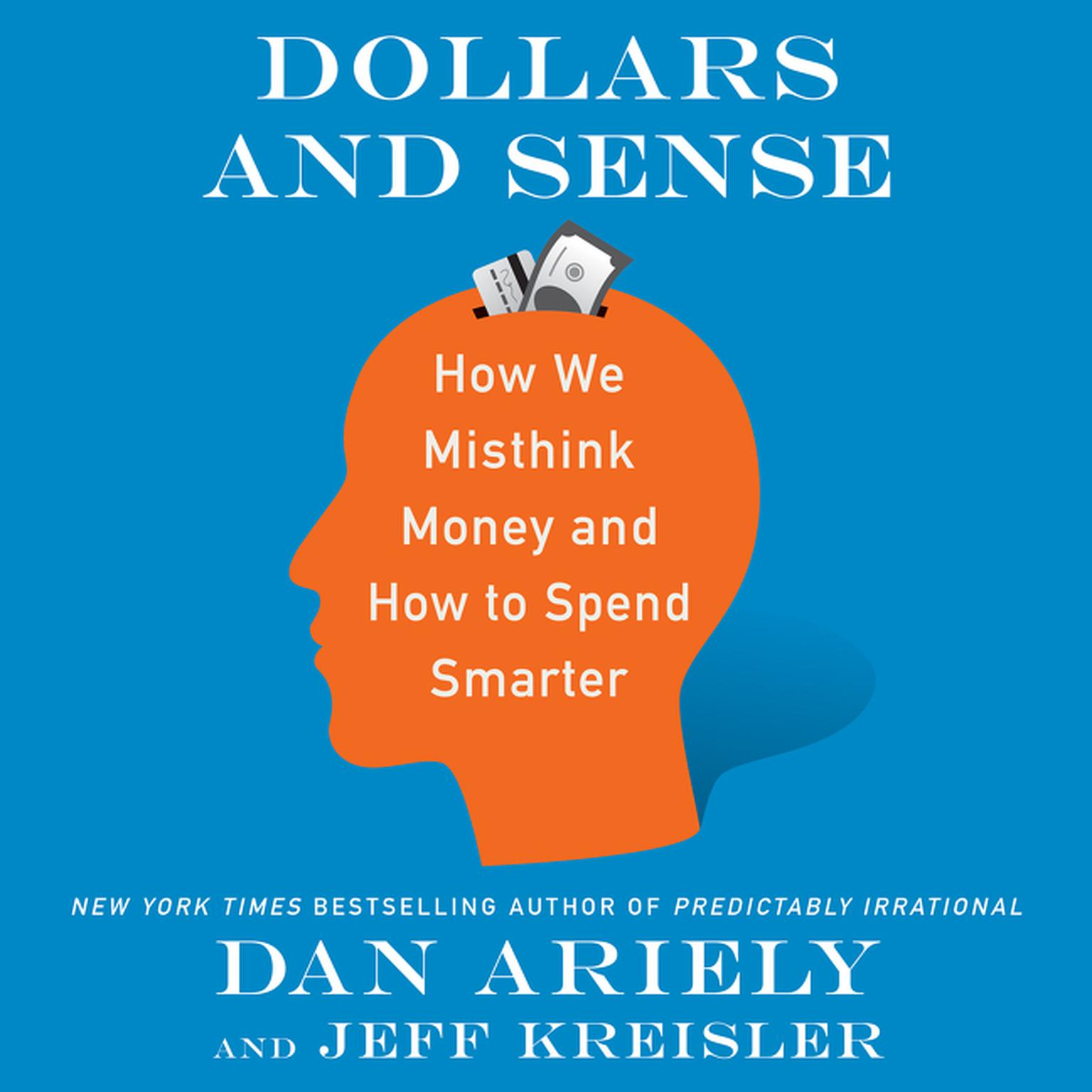 Printable Dollars and Sense: How We Misthink Money and How to Spend Smarter Audiobook Cover Art