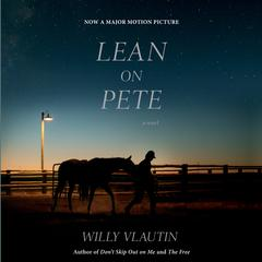 Lean on Pete: A Novel Audiobook, by Willy Vlautin