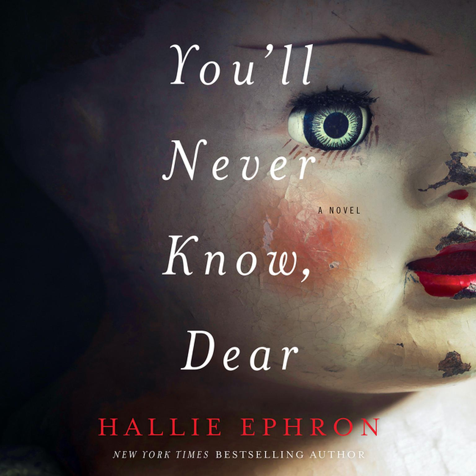 Printable You'll Never Know, Dear: A Novel of Suspense Audiobook Cover Art