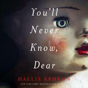 Youll Never Know, Dear: A Novel of Suspense Audiobook, by Hallie Ephron