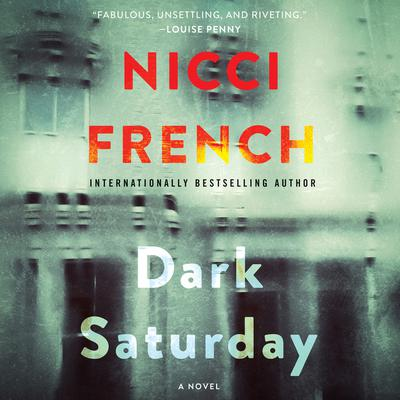 Dark Saturday: A Novel Audiobook, by Nicci French